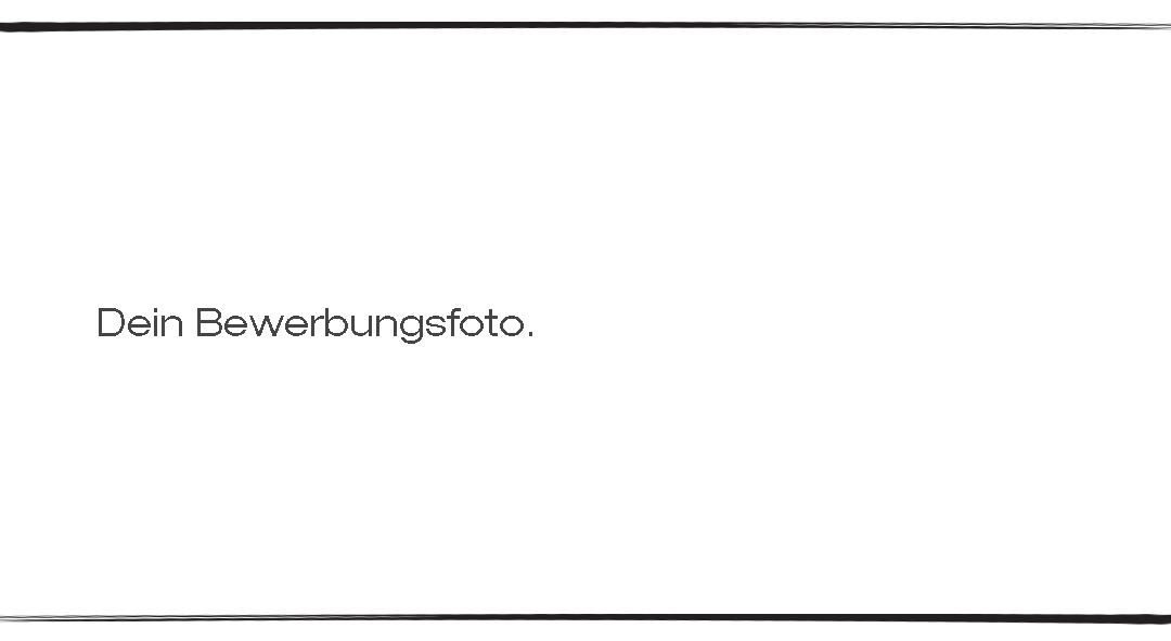Dein Bewerbungsfoto.